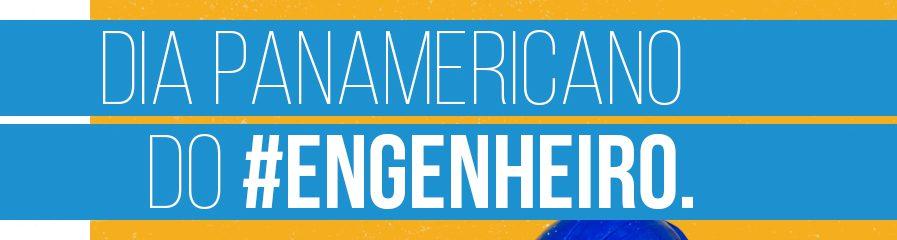 Dia do Pan Americano e do Engenheiro